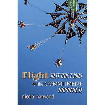 Flight Instructions for the Commitment Impaired by Nicola Harwood - 9