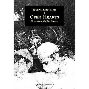Open Hearts - Memoirs of a Cardiac Surgeon by Joe Borman - 97896522963