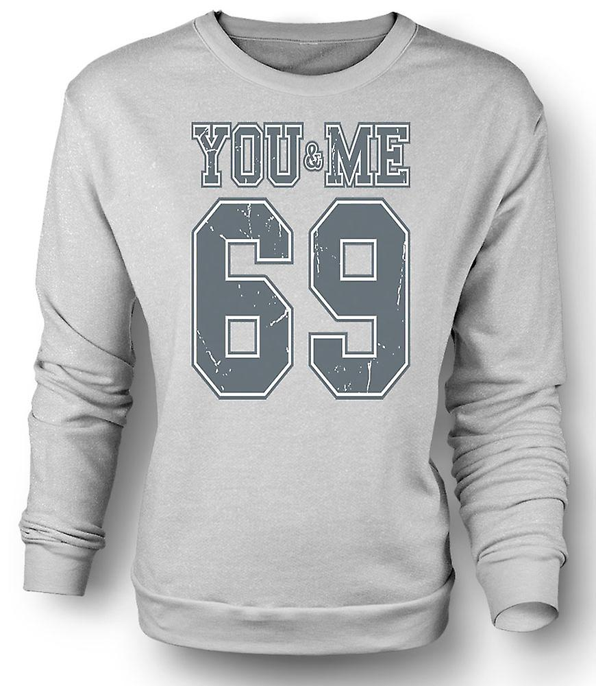 Mens Sweatshirt You And Me 69 - College Football - Funny