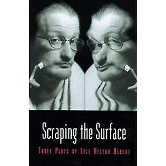 Scraping the Surface/Objects in the Mirror