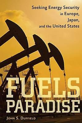 Fuels Paradise by John S Duffield