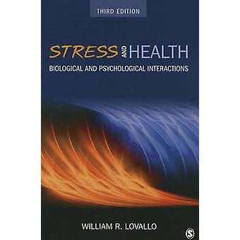 Stress and Health Biological and Psychological Interactions by Lovallo & William R.