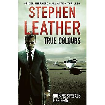 True Colours: The 10th Spider Shepherd Thriller (Paperback) by Leather Stephen