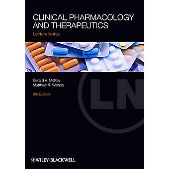 Lecture Notes  Clinical Pharmacology and         Therapeutics 9E by Gerard A. McKay & Matthew R. Walters