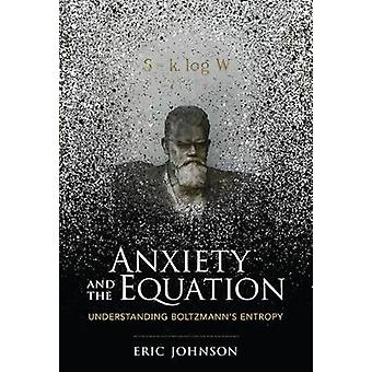 Anxiety and the Equation - Understanding Boltzmann's Entropy by Anxiet