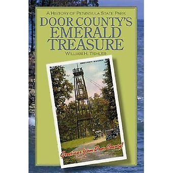 Door County's Emerald Treasure - A History of Peninsula State Park by