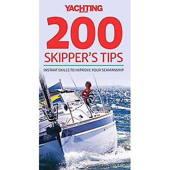 Yachting Monthly 200 Skipper's Tips - Instant Skills to Improve Your S