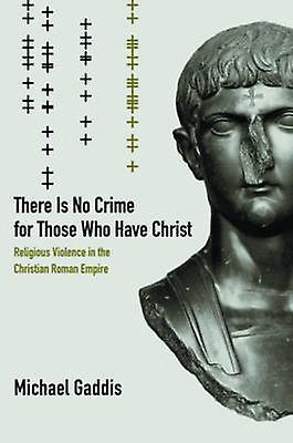 There is No Crime for Those Who Have Christ - Religious Violence in th