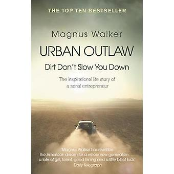 Urban Outlaw - Dirt Don't Slow You Down by Magnus Walker - 97805521733