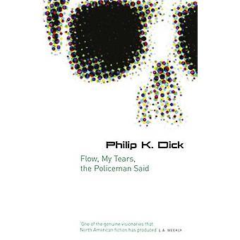 Flow - My Tears - the Policeman Said by Philip K. Dick - 978057507995