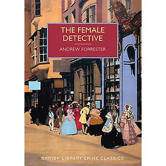 The Female Detective - The Original Lady Detective - 1864 (2nd Revised