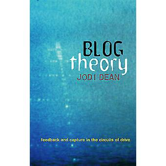 Blog Theory - Feedback and Capture in the Circuits of Drive by Jodi De