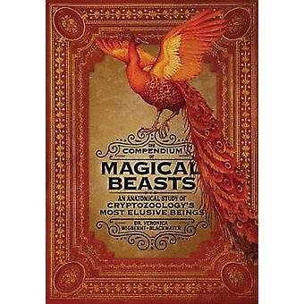 The Compendium of Magical Beasts - An Anatomical Study of Cryptozoolog