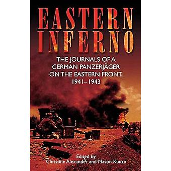 Eastern Inferno - The Journals of a German Panzerjager on the Eastern