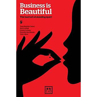 Business is Beautiful - The Hard Art of Standing Apart by Jean-Baptist