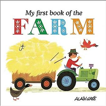 My First Book of the Farm by Alain Gree - 9781908985682 Book