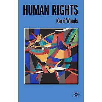 Human Rights by Kerri Woods - 9780230302754 Book