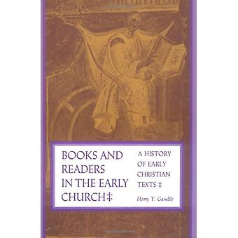 Books and Readers in the Early Church - A History of Early Christian T