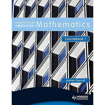Internationale matematik - Bk. 1 - Coursebook af Andrew Sherratt - 978