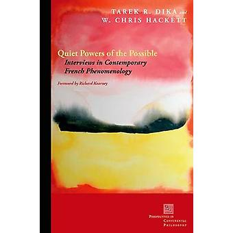 Quiet Powers of the Possible - Interviews in Contemporary French Pheno