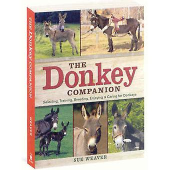 The Donkey Companion - Selecting - Training - Breeding - Enjoying and