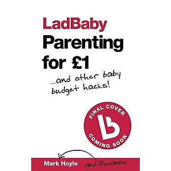 Ladbaby - Parenting for GBP1 - ...and other baby budget hacks by Ladba