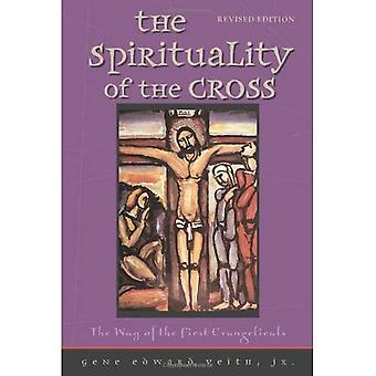 The Spirituality of the Cross: The Way of the First Evangelicals