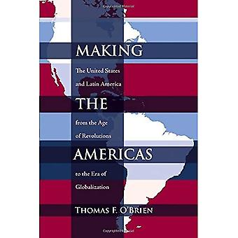 Making the Americas: The United States and Latin America from the Age of Revolutions to the Era of Globalization (Dialogos)
