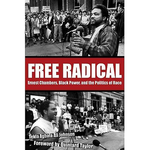 Free Radical  Ernest Chambers, noir Power, and the Politics of Race