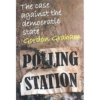 The Case Against the Democratic State: An Essay in Cultural Criticism (Societas)