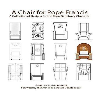 En stol til pave Francis: en samling af Designs for den pavelige Sanctuary Charrette