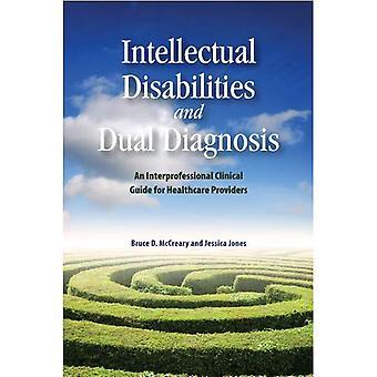 Une déficience intellectuelle et diagnostic mixte: un Guide clinique pour professionnels de la santé de toutes les Disciplines...