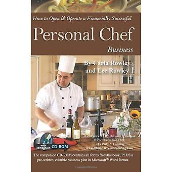 How to Open and Operate a Financially Successful Personal Chef Business (How to Open & Operate a ...)
