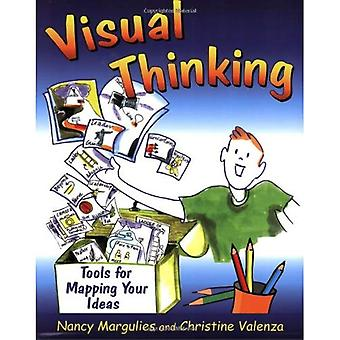 Visual Thinking: Tools for Mapping Your Ideas