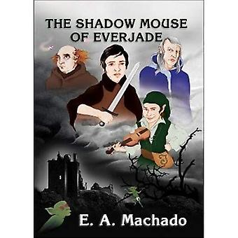 The Shadow Mouse of Everjade