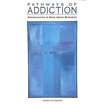 Pathways of Addiction: Opportunities in Drug Abuse� Research