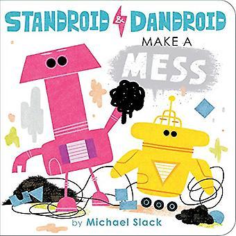 Standroid & Dandroid Make a Mess (Standroid & Dandroid) [Board book]