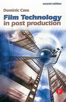 Film Technology in Post Production by Case & Dominic