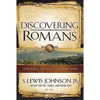 Discovering Romans Spiritual Revival for the Soul by Johnson & S. Lewis