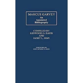 Marcus Garvey eine kommentierte Bibliographie von Davis & Lenwood G.