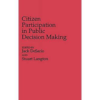 Citizen Participation in Public Decision Making by Desario & Jack