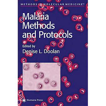 Malaria Methods and Protocols by Doolan & Denise L.