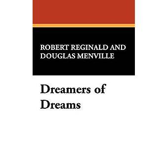 Sognatori di sogni di Reginald & r. Menville Douglas