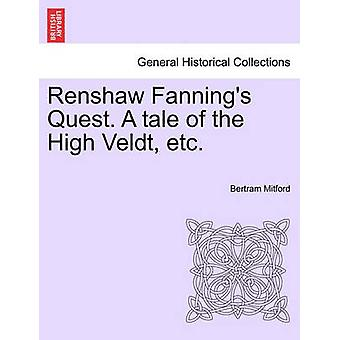 Renshaw Fannings Quest. A tale of the High Veldt etc. by Mitford & Bertram