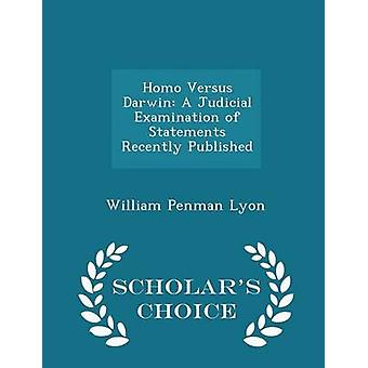 Homo Versus Darwin A Judicial Examination of Statements Recently Published   Scholars Choice Edition by Lyon & William Penman