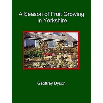 A Season of Fruit Growing in Yorkshire by Dyson & Geoffrey