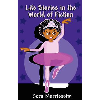 Life Stories in the World of Fiction by Morrissette & Cora