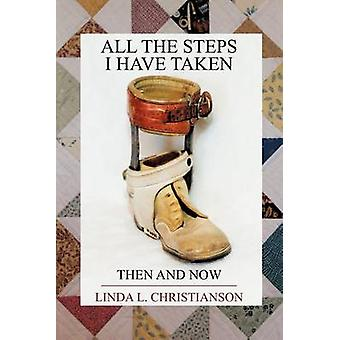 All the Steps I Have Taken Then and Now by Christianson & Linda L.