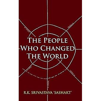 The People Who Changed the World by Sashakt