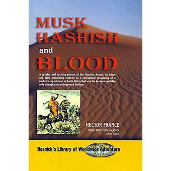 Moschus Haschisch und Blut von Frankreich & Hector